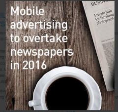 Mobile advertising to overtake newspapers in 2016