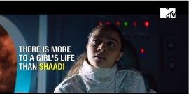 """There's more to a girl's life than Shaadi"", MTV says it out loud on Women's Day"