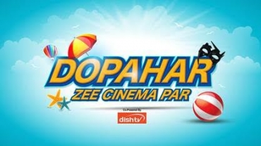 Zee Cinema offers Summer Bonanza with 'Dopahar Zee Cinema Par
