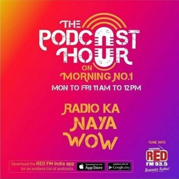 RED FM brings 'Podcast Hour' on the Morning No. 1 show