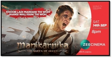 Zee Cinema to air the world television premiere of Manikarnika: The Queen of Jhansi