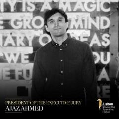 The Lisbon International Advertising Festival announces Ajaz Ahmed as President of Executive Jury Panel