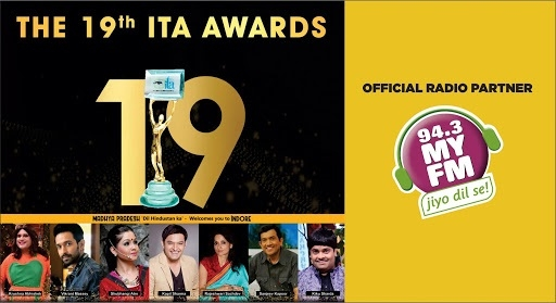 MY FM is the official Radio Partner for 19th Edition of Indian Television Academy Awards