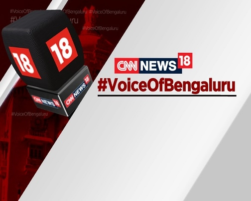 CNN-News18 Launches '#VoiceOfBengaluru' Initiative