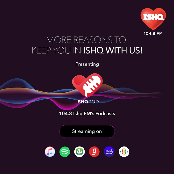 104.8 ISHQ FM launches its podcasts initiative- 'ISHQPOD'