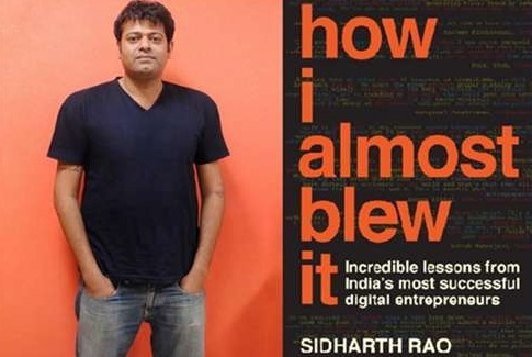 Webchutney co-founder & CEO, Sidharth Rao reveals the incredible stories of India's most successful digital entrepreneurs in his first book,  'How I Almost Blew It'