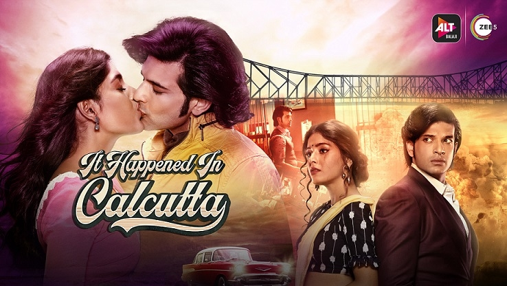 Get ready to experience the retro drama with ALTBalaji's and Zee5's It Happened In Calcutta