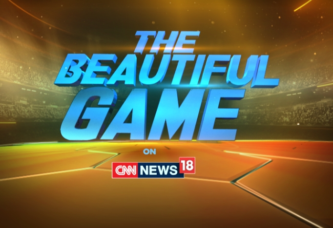 CNN-News18 Presents 'The Beautiful Game' for FIFA World Cup 2018